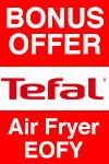 Tefal Air Fryer EOFY Bonus Offer