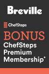 Breville Bonus ChefSteps Premium Membership