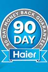 Haier 90-Day Money Back Guarantee